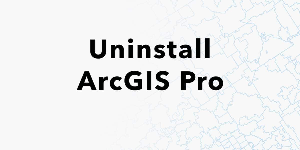 Clean uninstall of ArcGIS Pro - Esri BeLux