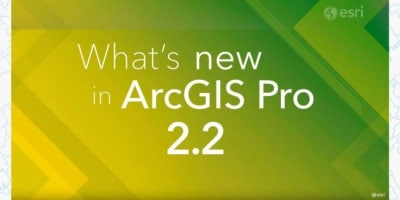 New in ArcGIS Pro 2.2