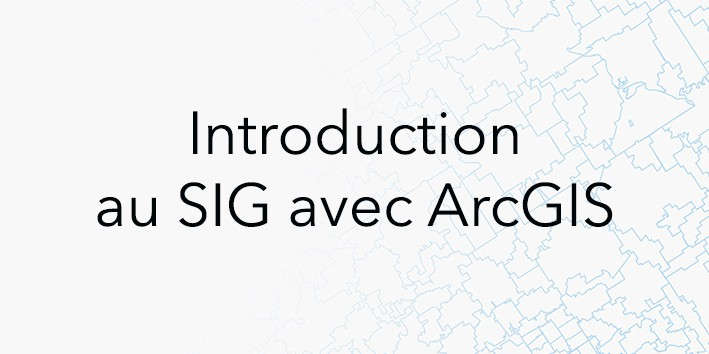 Feature image news Introduction au SIG avec ArcGIS