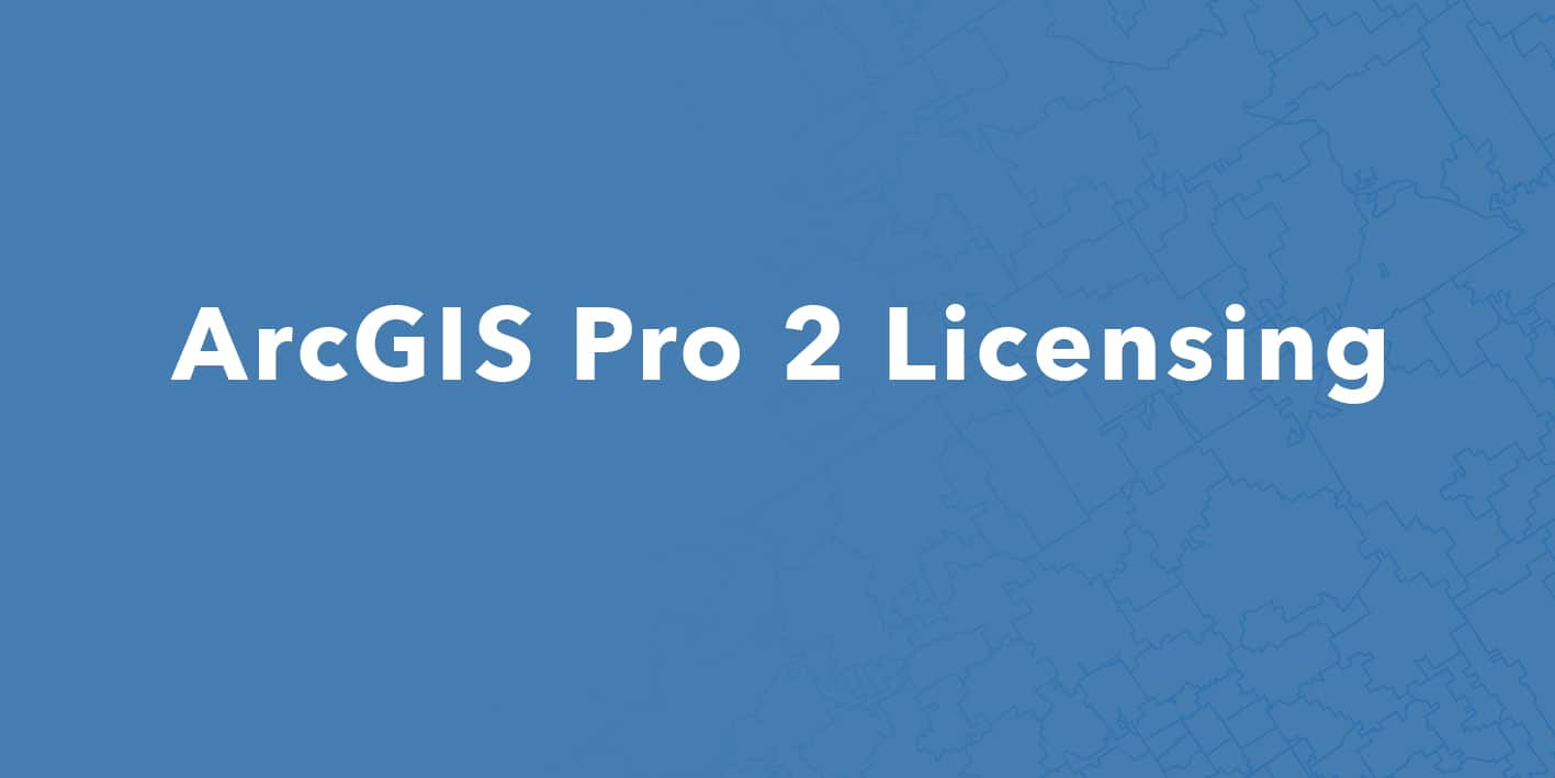 A_Feature image Helpdesk ArcGIS Pro 2 Licensing