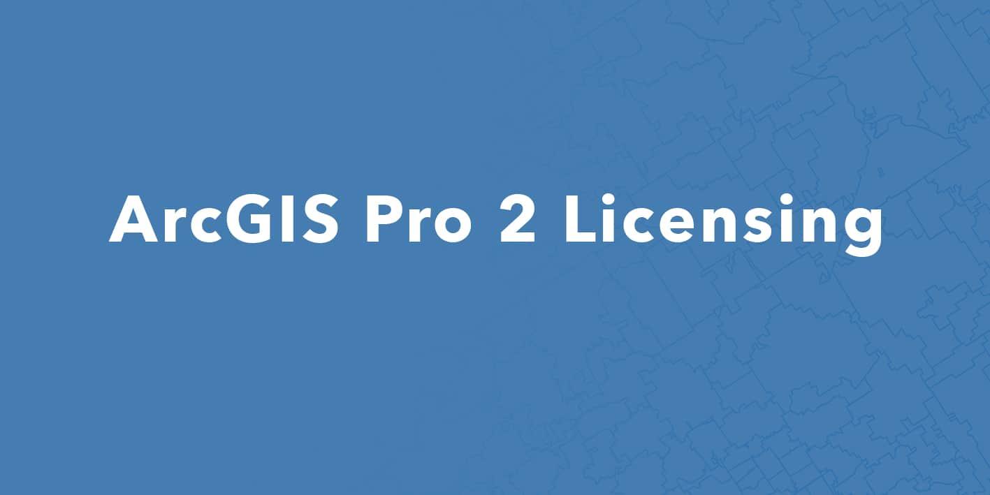 ArcGIS Pro 2 Licentie