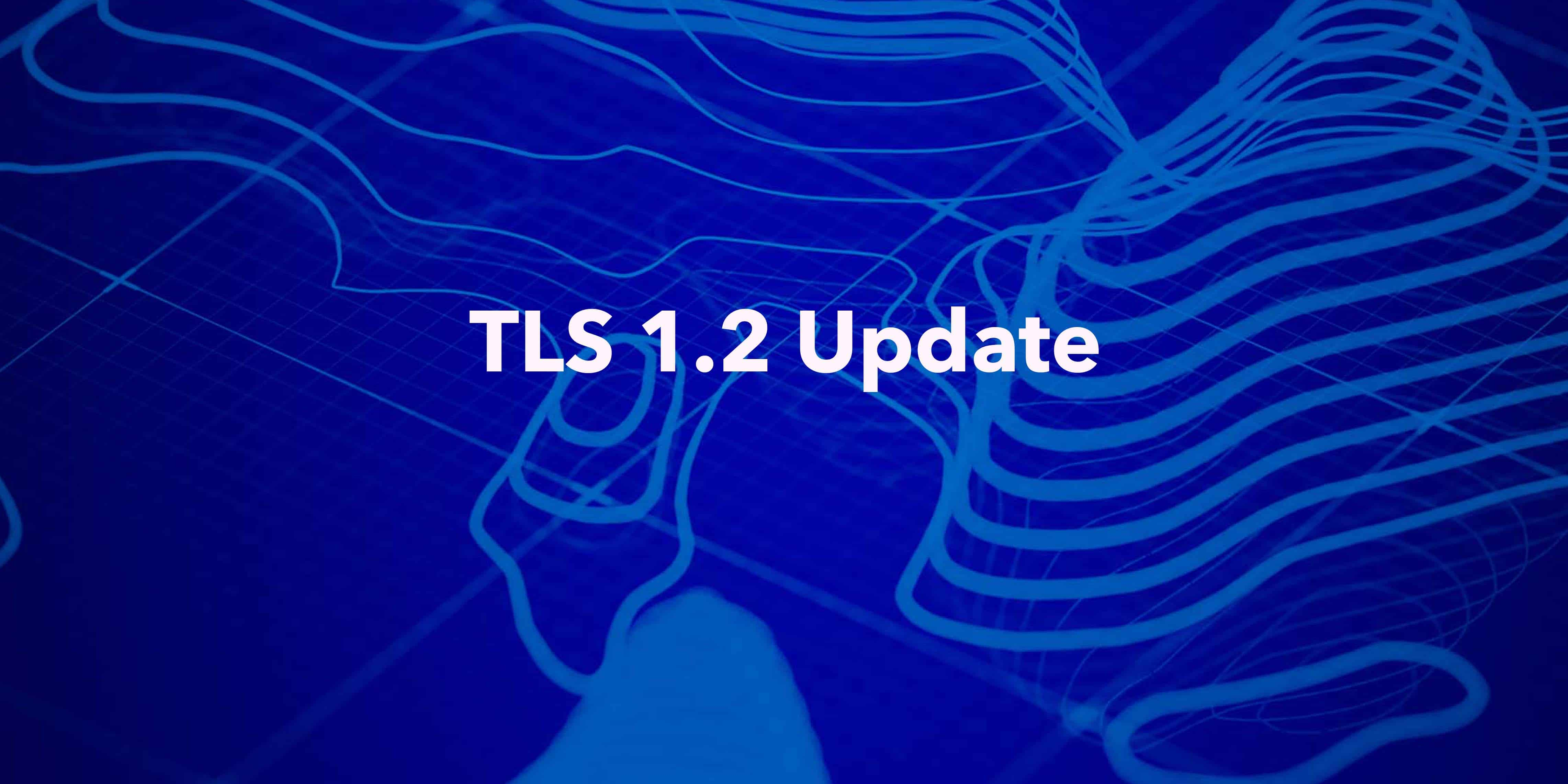Feature image news TLS 1.2 Update