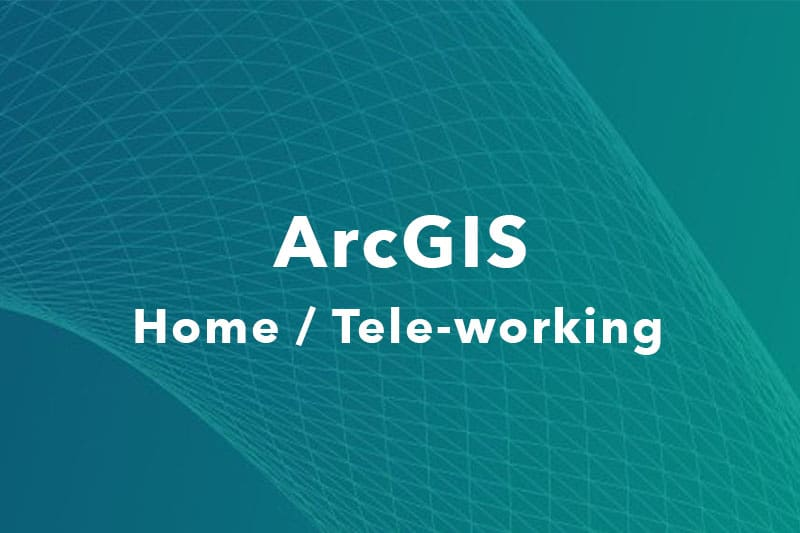 ArcGIS Home - Teleworking