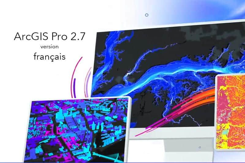 ArcGIS Pro 2.7 - version français