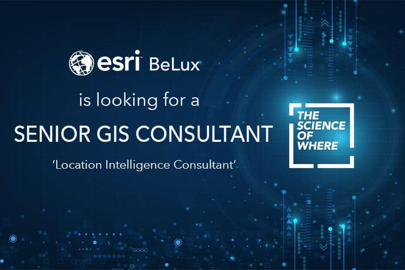 Esri BeLux is looking for a senior GIS consultant