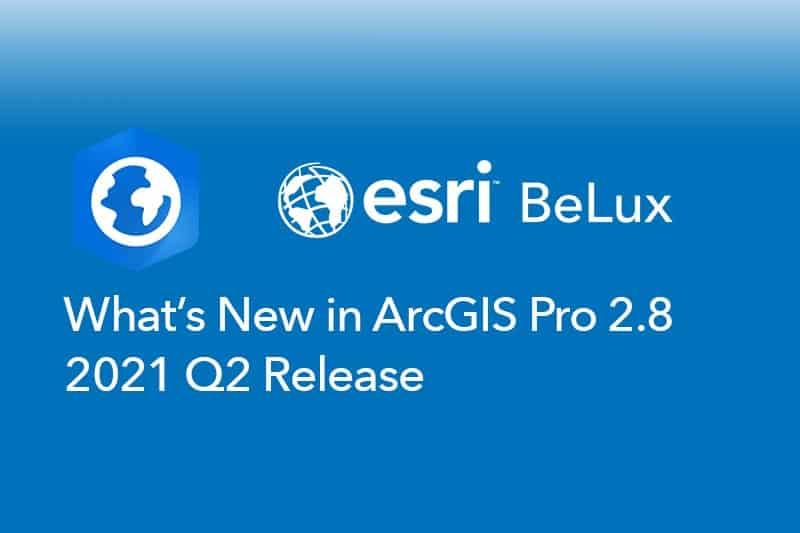 New release ArcGIS Pro Q2 2021