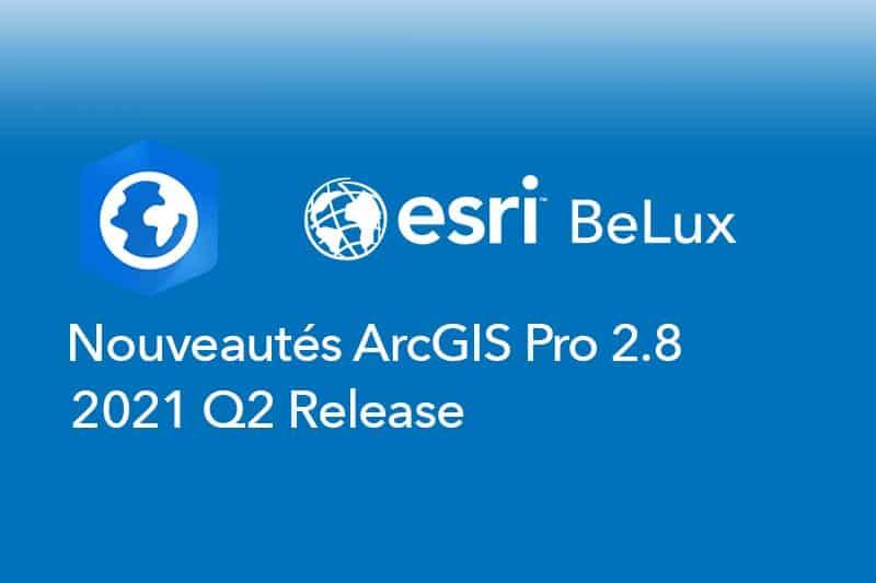 Nouveautés ArcGIS Pro Q2 2021 release