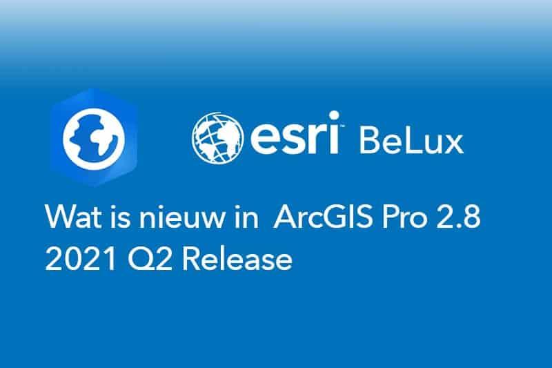 Wat is nieuw ArcGIS Pro Q2 2021 release